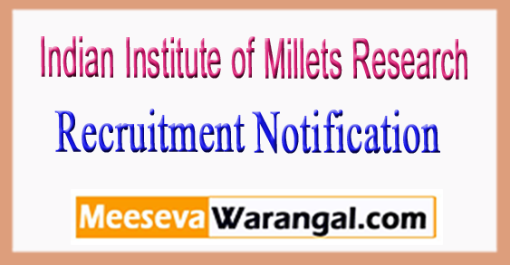 IIMR Indian Institute of Millets Research Recruitment Notification 2017