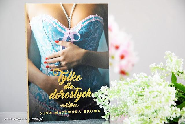 """""""Tylko dla dorosłych"""" Nina Majewska-Brown - Książki Burda."""