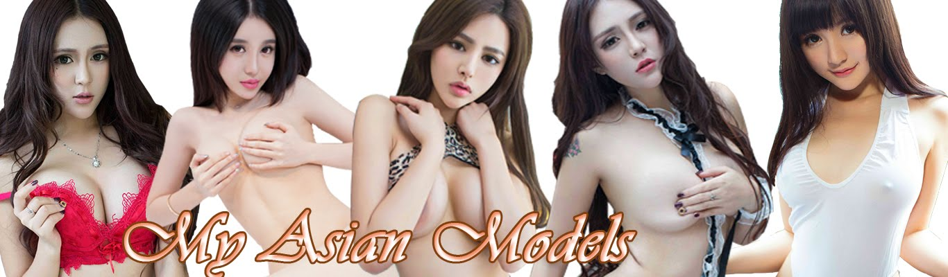 My Daily Sexy Asian Model Girls