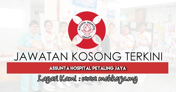 Jawatan Kosong Terkini 2019 di Assunta Hospital Petaling Jaya