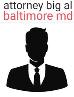 big al attorney baltimore md