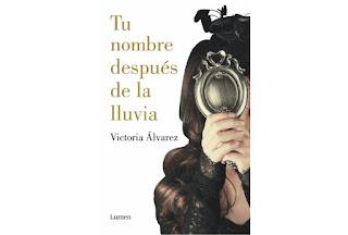 Reseña Tu nombre después de la lluvia Victoria Álvarez