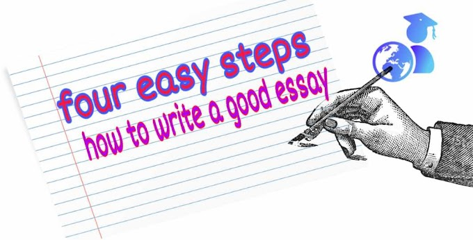 four easy steps that helps how to write a good essay on any topic