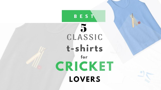 5 simple unisex t shirts for Cricket lovers
