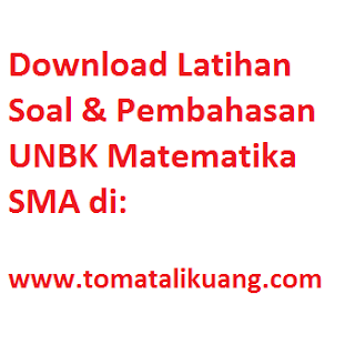 latihan soal pembahasan unbk matematika sma 2020; www.tomatalikuang.com