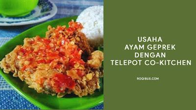 Usaha  Ayam Geprek  Dengan  Telepot Co-Kitchen