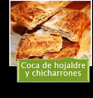 COCA DE HOJALDRE Y CHICHARRONES