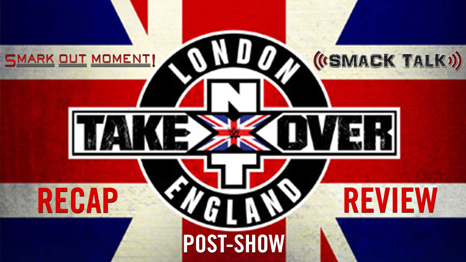 WWE NXT TakeOver: London 2015 Recap and Review Podcast