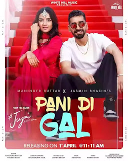Checkout Maninder Buttar & Asees Kaur new song Pani Di Gal lyrics from Jugni Album