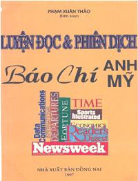 Luyện Đọc Và Phiên Dịch Báo Chí Anh Mỹ - Phạm Xuân Thảo