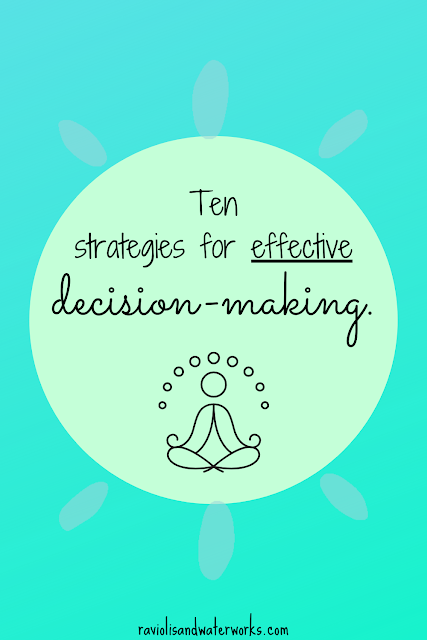 how to make a difficult decision; steps for to make a decision; how to pick a choice