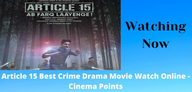 Article 15 Best Crime Drama Movie Watch Online - Cinema Points