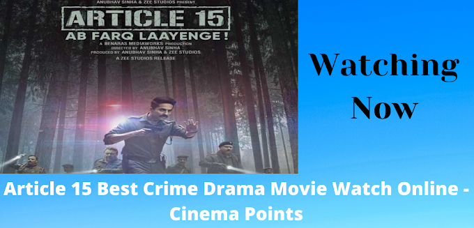 Article 15 Best Crime Drama Movie Watch Online - Cinema Points