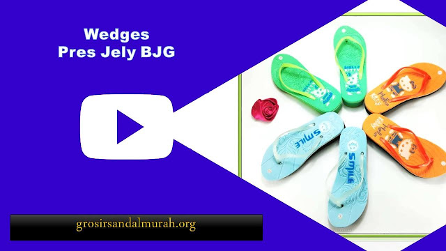 grosirsandalmurah.org - Sandal Wedges - Wedges Pres Jely BJG