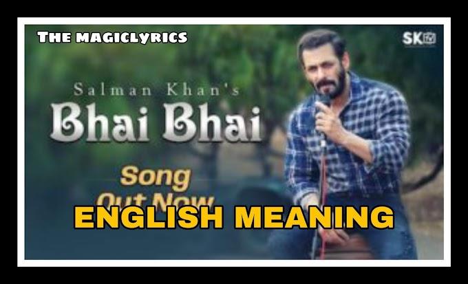 Bhai Bhai Lyrics Meaning in english – Salman Khan