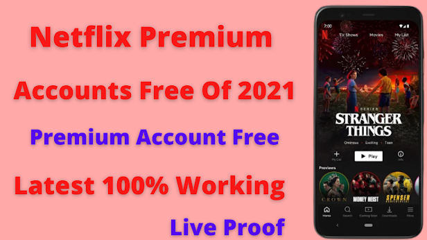 Netflix  FREE PREMIUM ACCOUNT USERNAME AND PASSWORD DECEMBER 2021 - 100% WORKING