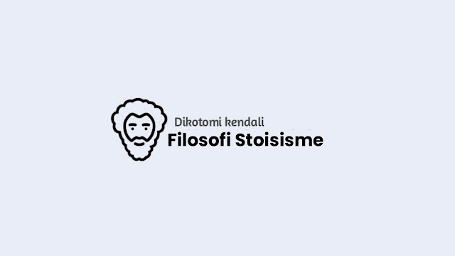 Dikotomi Kendali dalam Filosofi Stoisisme