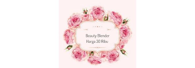 Beauty Blender Harga 30 Ribu