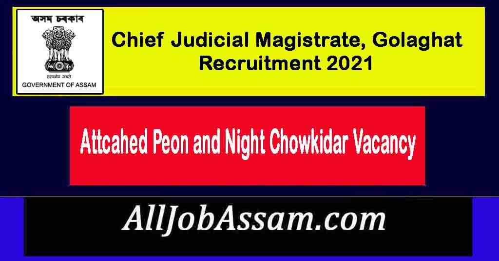 Chief Judicial Magistrate, Golaghat Recruitment 2021