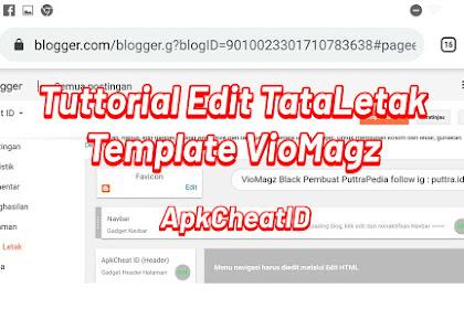 Tuttorial Edit Tata Letak Template VioMagz | ApkCheatID