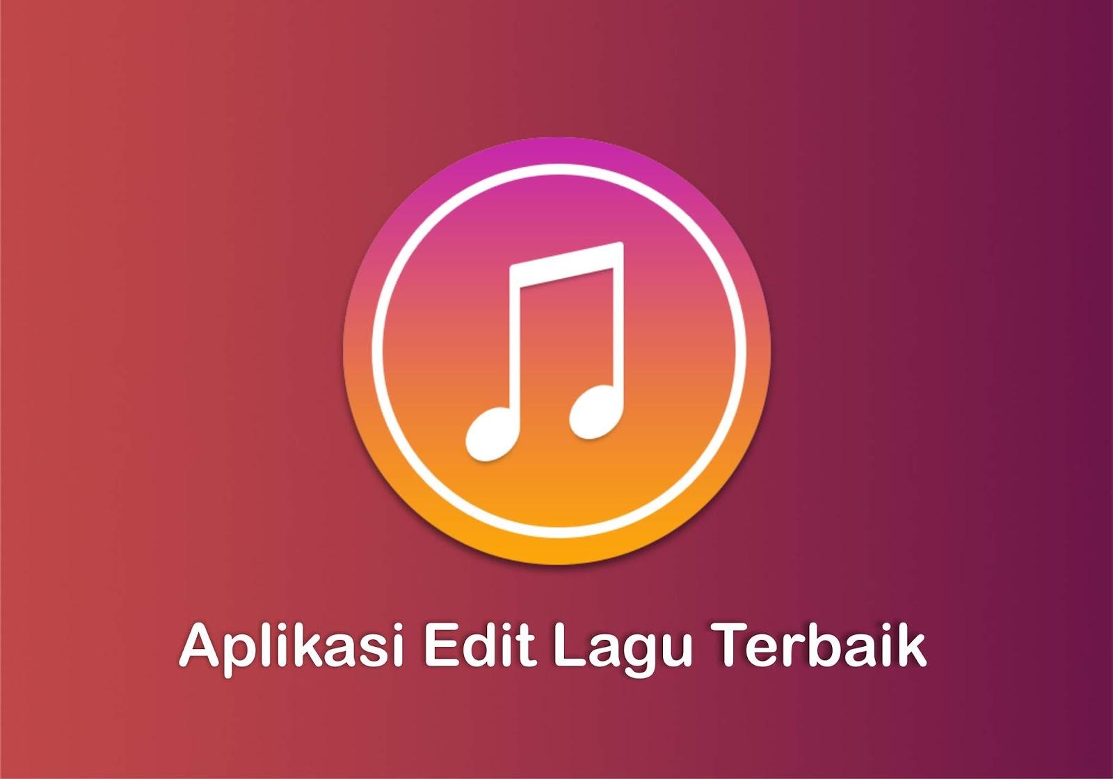 Aplikasi Edit Lagu Gratis Dan Terbaik Di Android Aplikasi Edit Lagu Gratis Dan Terbaik Di Android