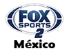 FOX SPORTS 2 MÉXICO EN VIVO EN VIVO