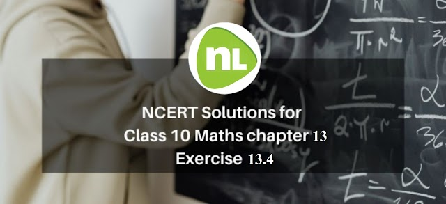 Exercise 13.4 Class 10 NCERT Solution PDF
