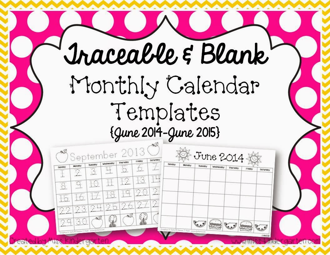 http://www.teacherspayteachers.com/Product/Traceable-Blank-Monthly-Calendar-Templates-June-2014-June-2015-873652