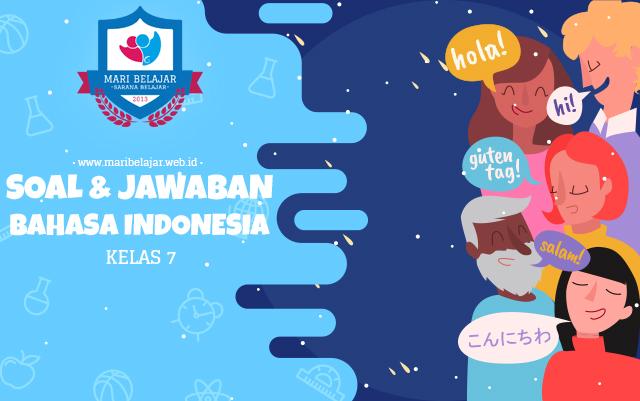 Mari Belajar - Soal + Jawaban Bahasa Indonesia Kelas 7
