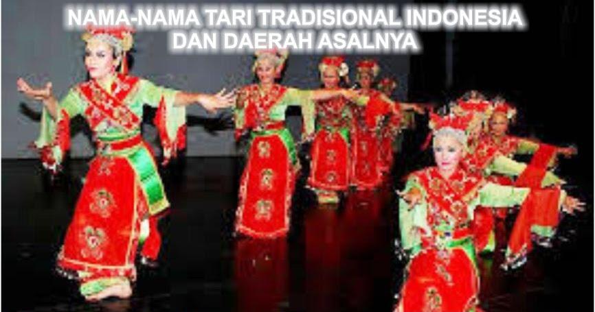 Nama Nama Tari Tradisional Indonesia Dan Daerah Asalnya Seni Budayaku