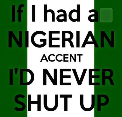 nigerians fake accents