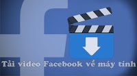 tải video facebook online, tải video facebook ios, tải video facebook về, tải video facebook android, tải video facebook về máy tính, download video facebook android