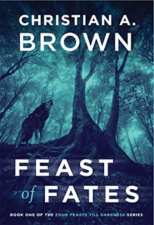 Feast of Fates (Four Feasts Till Darkness Book 1) book promotion sites Christian A. Brown
