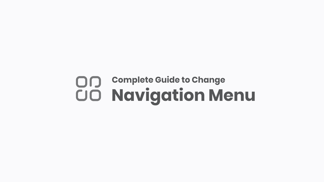 Complete Guide to Change Navigation Menu