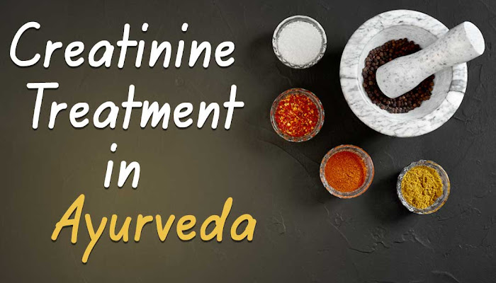 How Creatinine treatment in Ayurveda Affect a Person