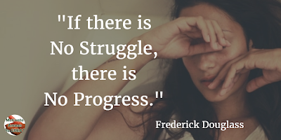 "71 Quotes About Life Being Hard But Getting Through It: ""If there is no struggle, there is no progress."" - Frederick Douglass"