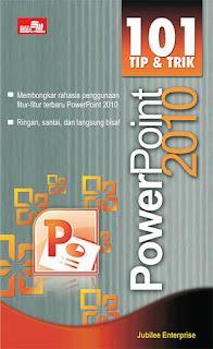101 Tip dan Trik Powerpoint 2010 - Jubilee Enterprise