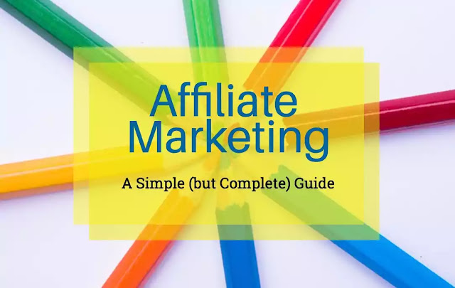 Affiliate Marketing - Full Detailed Guide For Beginners