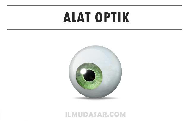 Pengertian, Fungsi, dan Jenis Alat Optik