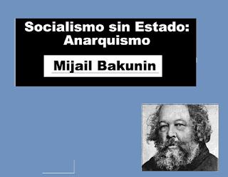 Socialismo sin Estado: AnarquismoMikhail Bakunin