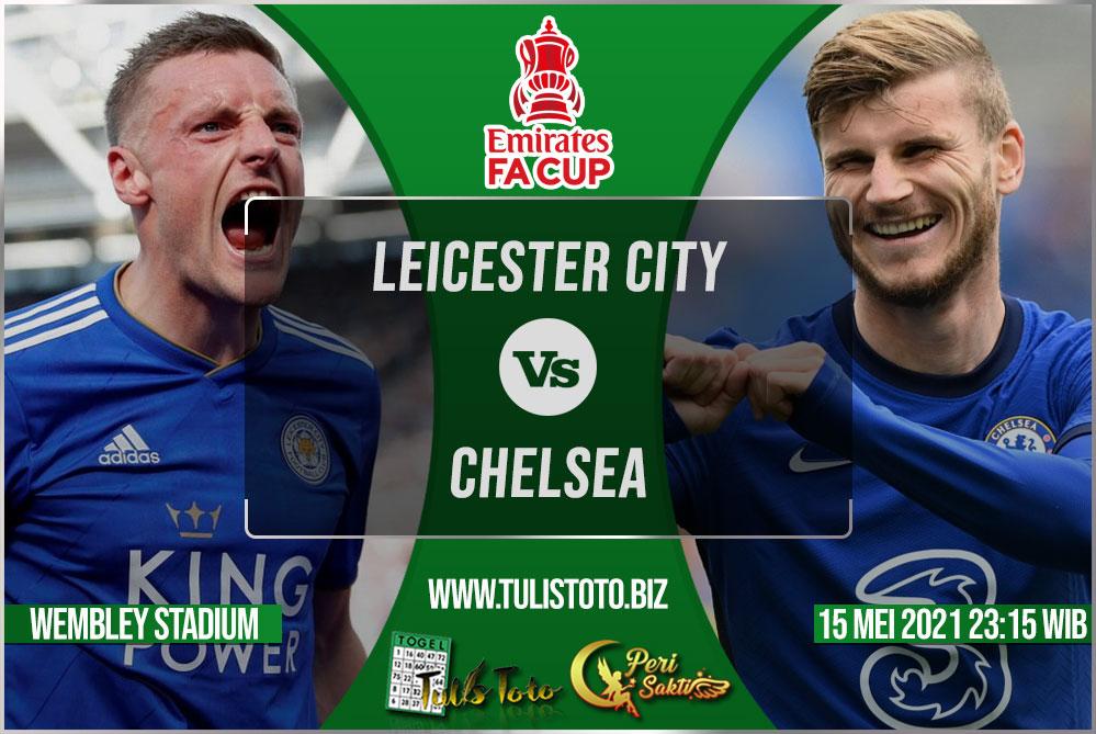 Prediksi Leicester City vs Chelsea 15 Mei 2021