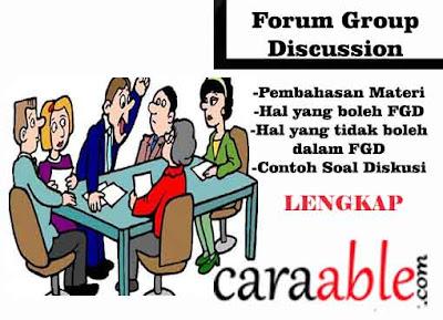 Tips dalam Focus Group discussion atau FGD beserta contoh soal simulasinya, hal yang boleh dan tidak boleh dilakukan