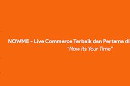 NOWME - Live Commerce Terbaik dan Pertama di Asia Tenggara