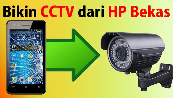 Cara Mengubah HP Bekas Jadi CCTV