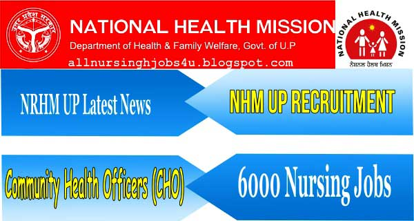NHM UP CHO Recruitment 2019 | 6000 Staff Nurse Vacancy In UP