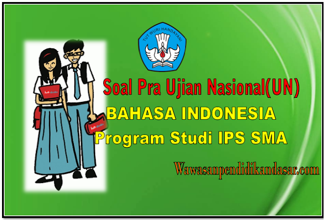 Download soal UN BahasaIndonesia SMA Program IPS