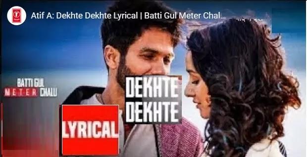 अलविदा हो गए देखते देखते Dekhte Dekhte Lyrics in hindi-Atif Aslam