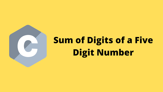 HackerRank Sum of Digits of a Five Digit Number solution in c