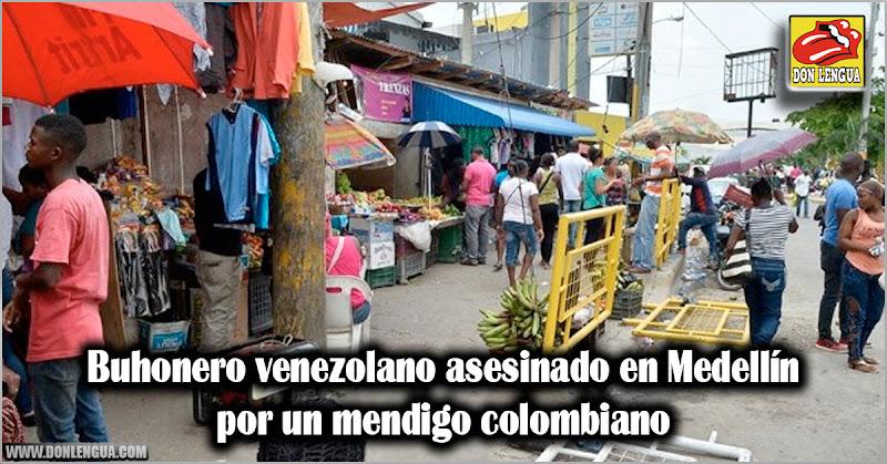 Buhonero venezolano asesinado en Medellín por un mendigo colombiano