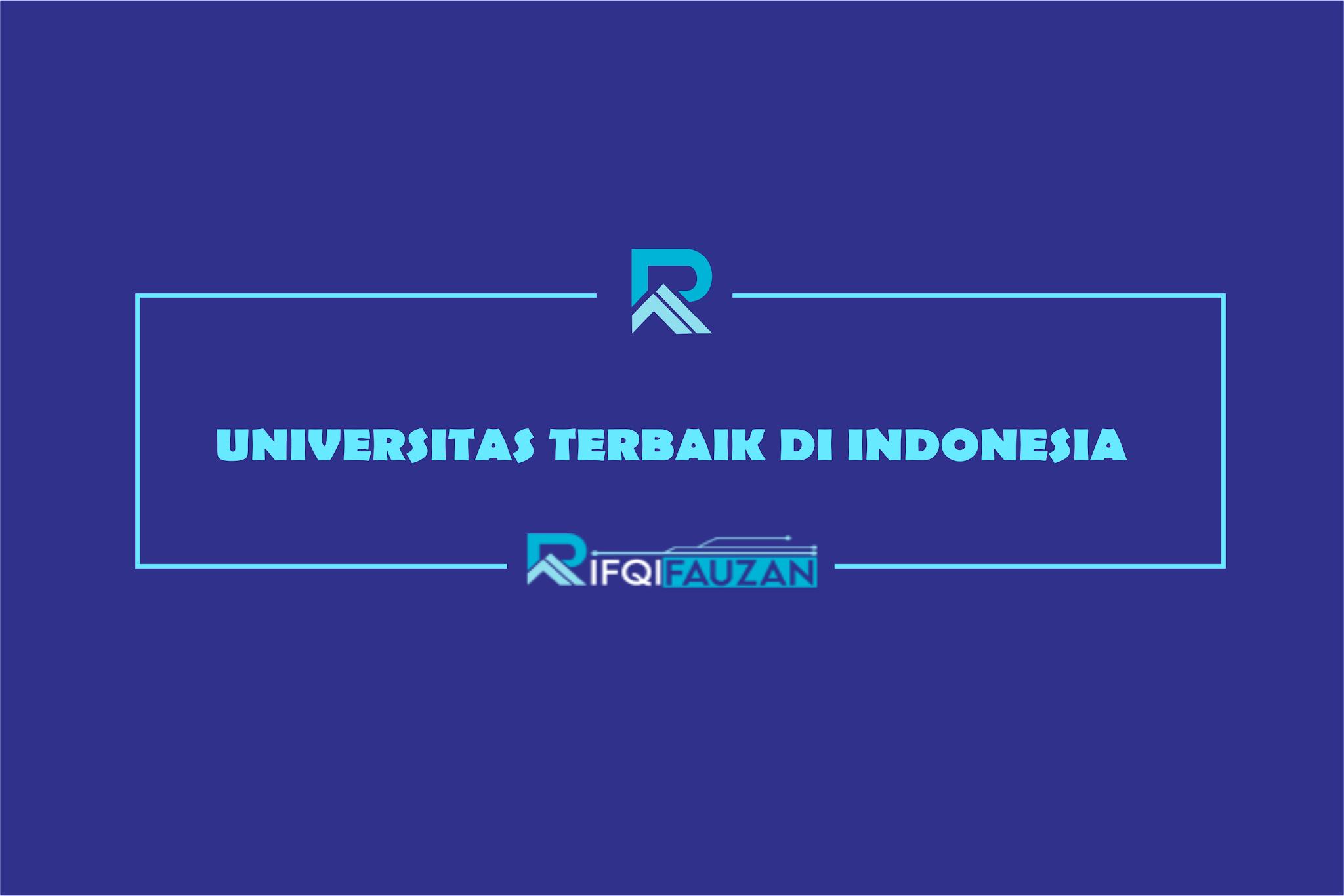 KEUNTUNGAN KULIAH DI DAFTAR UNIVERSITAS TERBAIK DI INDONESIA